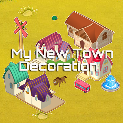 My New Town Decoration