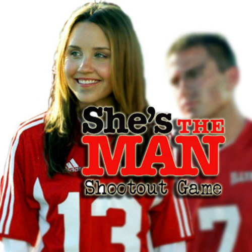 She's The Man Shootout Game