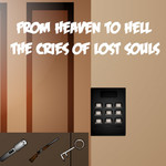 From Heaven To Hell: The Cries Of Lost Souls