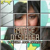 Image Disorder: Vanessa Hudgens