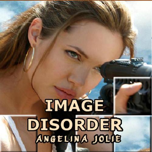Image Disorder: Angelina Jolie