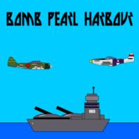 Bomb Pearl Harbor