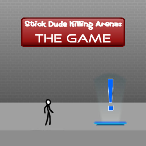 Stick Dude Killing Arena: The Game