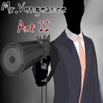 Mr. Vengeance Act 2