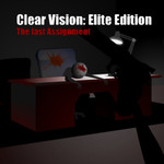Clear Vision: Elite Edition The Last Assignment