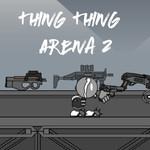 Thing Thing Arena 2