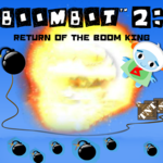 Bombot 2: Return of The Boom King