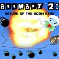 Bombot 2: Return of The Boom King