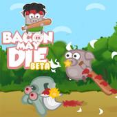 Bacon May Die Beta